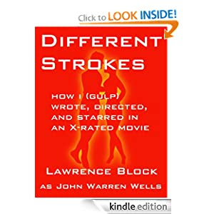 Different Strokes: How I (Gulp!) Wrote, Directed, and Starred in an X-rated Movie (John Warren Wells on Sexual Behavior)