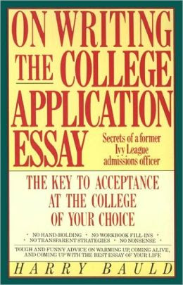 on writing the college application essay harry bauld