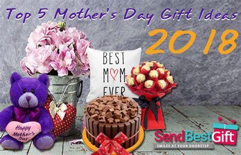 Top 5 Mother?s Day Gift Ideas 2018   SendBestGift.com Blog