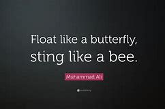 Float Like A Butterfly Sting Like A Bee Muhammad Ali Quote Bing Images