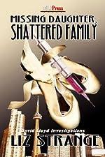 Missing Daughter, Shattered Family by Liz Strange