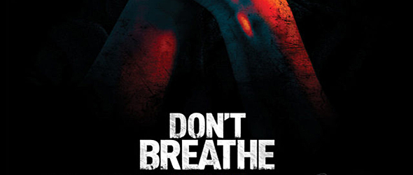 Don't Breathe (Movie Review) - Cryptic Rock