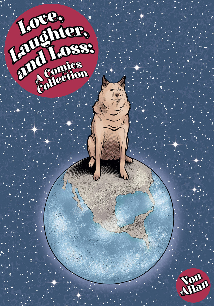 Cover of Love, Laughter, and Loss: A Comics Collection by Canadian comics writer and artist Von Allan
