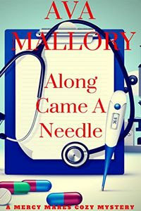 Along Came A Needle by Ava Mallory
