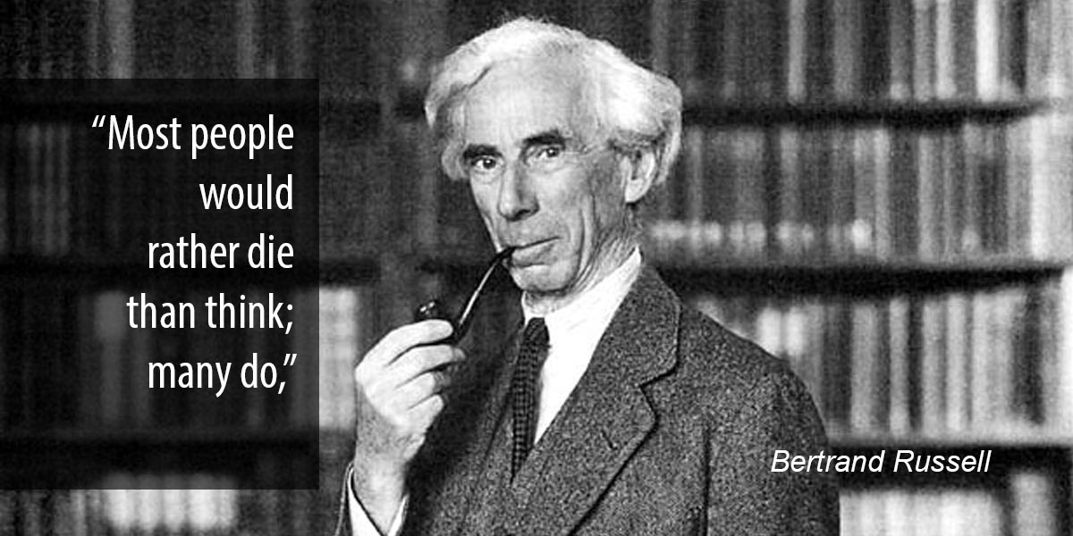 Image result for bertrand russell die think\