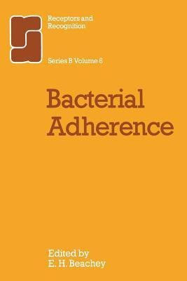 Bacterial Adherence By C Beachey Buy Paperback Edition