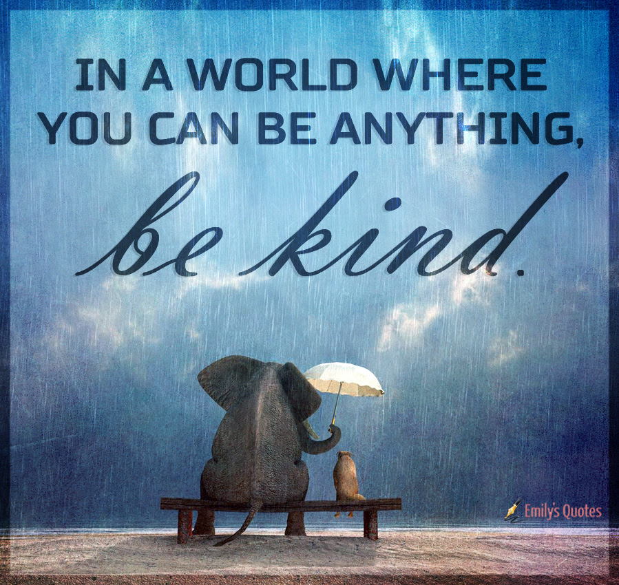 In A World Where You Can Be Anything Be Kind Popular
