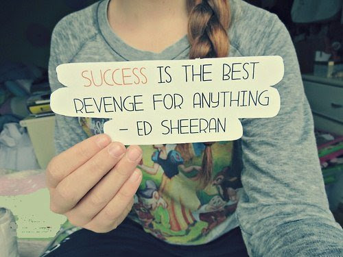 Success Is The Best Revenge For Antyhing Quote Picture