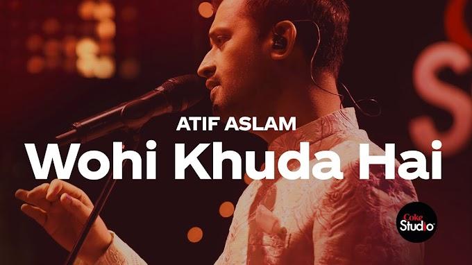 Wahi khuda hai - Atif Aslam Lyrics