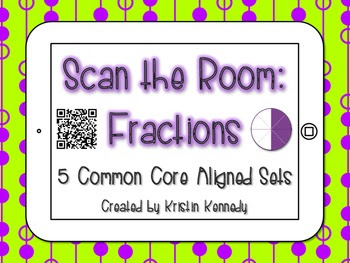 Scan the Room: Fractions {5 Common Core Aligned Sets with