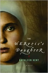The Heretic's Daughter by Kathleen Kent: Book Cover