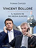 Vincent Bolloré, il nuovo re dei media europei