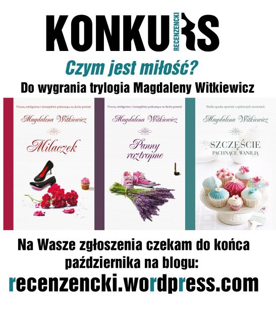 http://recenzencki.wordpress.com/2014/10/03/konkurs-z-magdalena-witkiewicz/