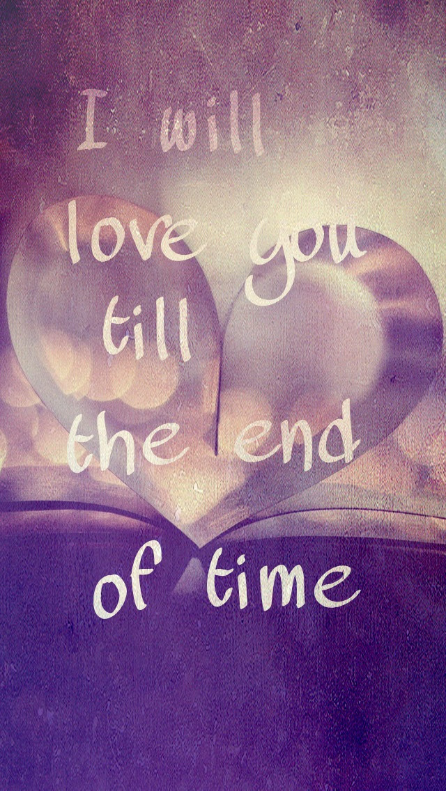 Love Till End Of Time Mobile Wallpaper Phone Background