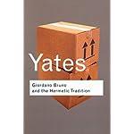Giordano Bruno and the Hermetic Tradition (Routledge Classics)