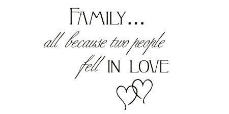 Wall Talk Quotes Family All Because Two People Fell In Love Wish