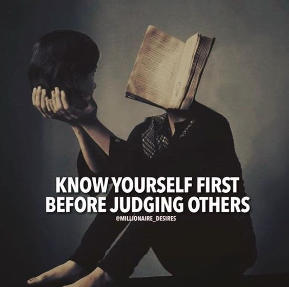 Know Yourself First Before Judging Others Pictures Photos And