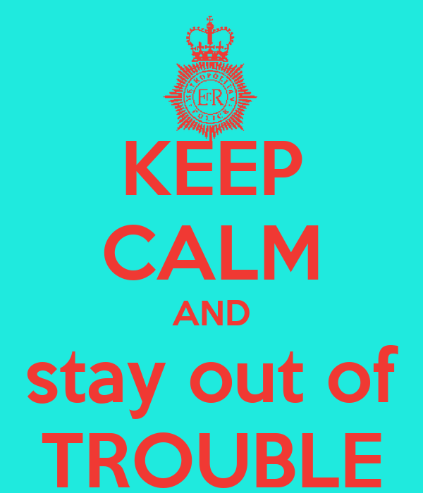 Stay Out Of Trouble Quotes Haha Quotes Haha Sayings Haha