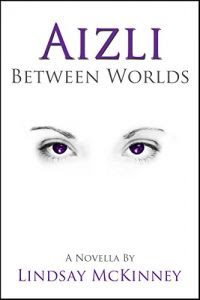 Aizli: Between Worlds by Lindsay McKinney