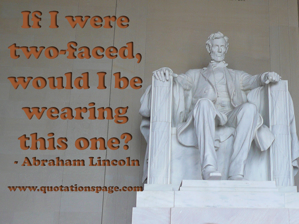 Quote Details Abraham Lincoln If I Were Two Faced The