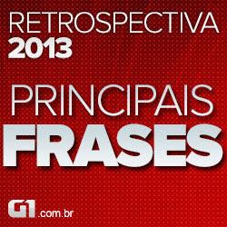 G1 Retrospectiva 2013 Frases