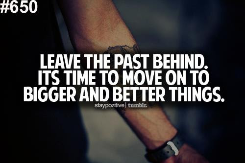 Quotes About Leave The Past Behind 28 Quotes