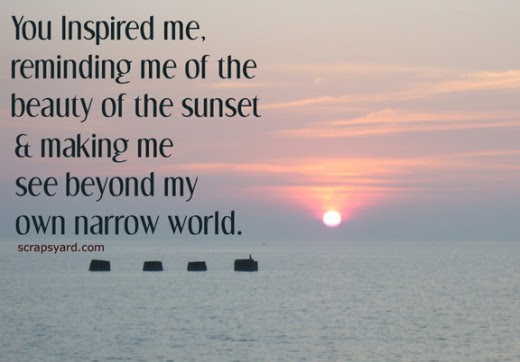You Inspired Me Reminding Me Of The Beauty Of The Sunset Making