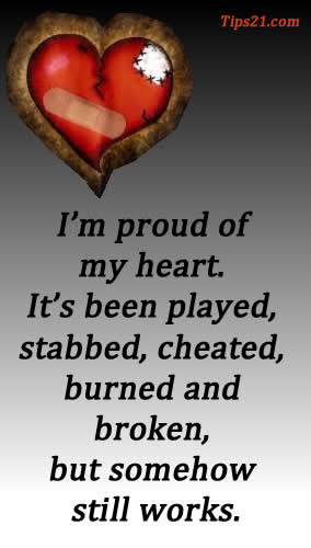Im Proud Of My Heart Its Been Played Stabbed Cheated Burned