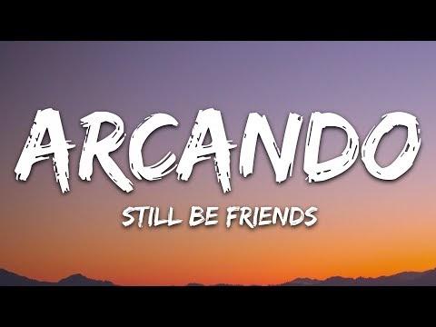 Arcando - Still Be Friends (Lyrics)