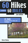 60 Hikes within 60 Miles: St. Louis, 2nd: Including St. Peters, Washington, and Sullivan (60 Hikes - Menasha Ridge)