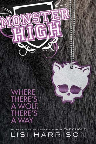 Where There's a Wolf, There's a Way (Monster High, #3)