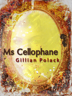 Ms Cellophane by Gillian Pollack