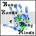 Busy Hands Busy Minds