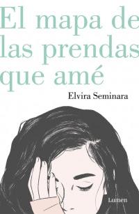 megustaleer - El mapa de las prendas que amé - Elvira Seminara