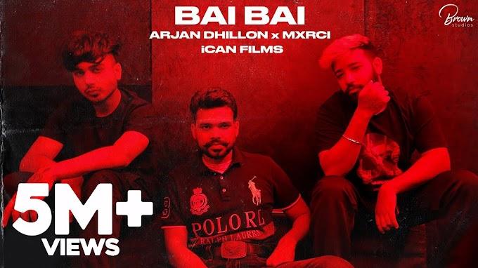 Bai Bai Lyrics – Arjan Dhillon