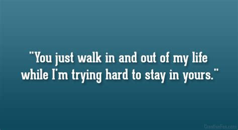 Walk Out Life Quotes