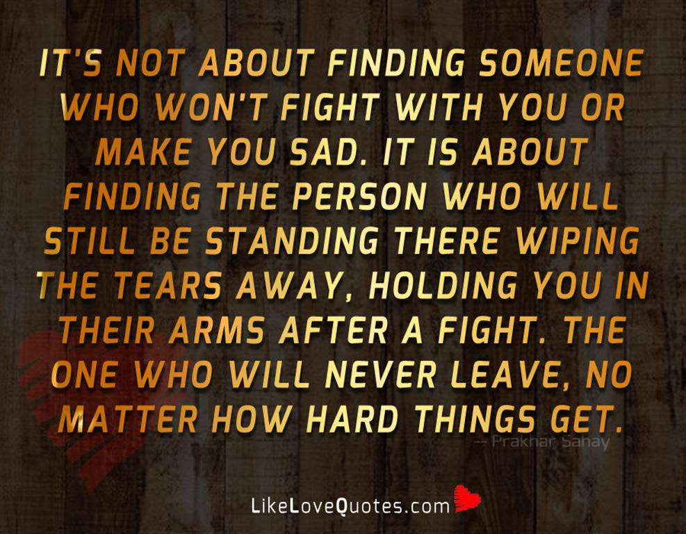 Its Not About Finding Someone Who Wont Fight Likelovequotescom