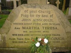 John Ainscough d.3rd August 1937 age 74 & Martha Teresa Ainscough d.30th June 1958 age 90 And son Paul d.31st May 1989 age 77