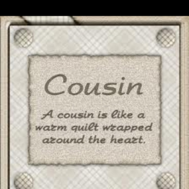 Quotes About Cousin 223 Quotes