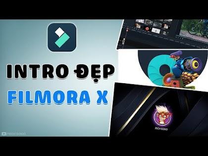 Thiết kế Intro cực đẹp trên Filmora X