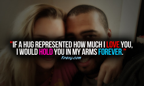 I Love You Quotes If A Hug Represented How Much I Love You Krexy
