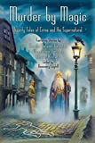 Murder by Magic: Twenty Tales of Crime and the Supernatural, edited by Rosemary Edghill