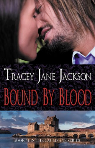 Bound by Blood (Cauld Ane Series) by Tracey Jane Jackson