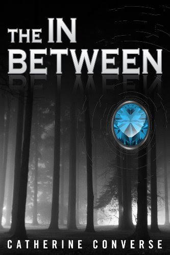 The In Between (The In Between Series, Book One) by Catherine Converse