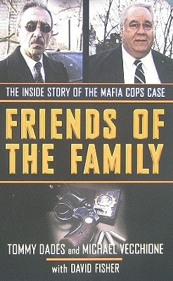 Friends Of The Family The Inside Story Of The Mafia Cops Case