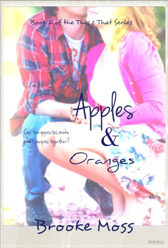 Apples & Oranges (The This & That Series) by Brooke Moss