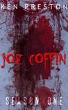Joe Coffin, Season One
