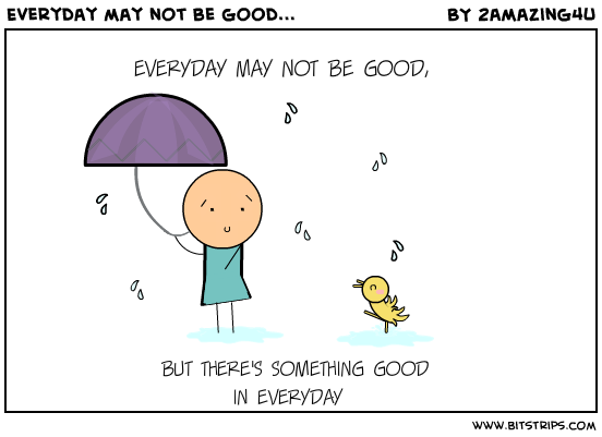 Smiles Finding Good In The Bad