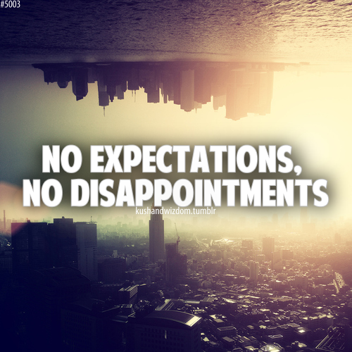 Life Expectations Kushandwizdom Life Quotes Disappointments