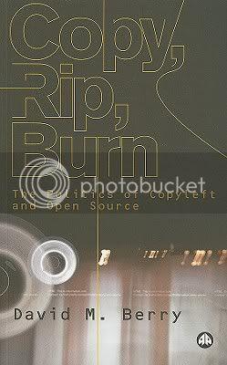 Copy, Rip, Burn. The Politics of Copyleft and Open Source